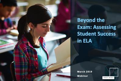 Beyond the Exam: Assessment in ELA
